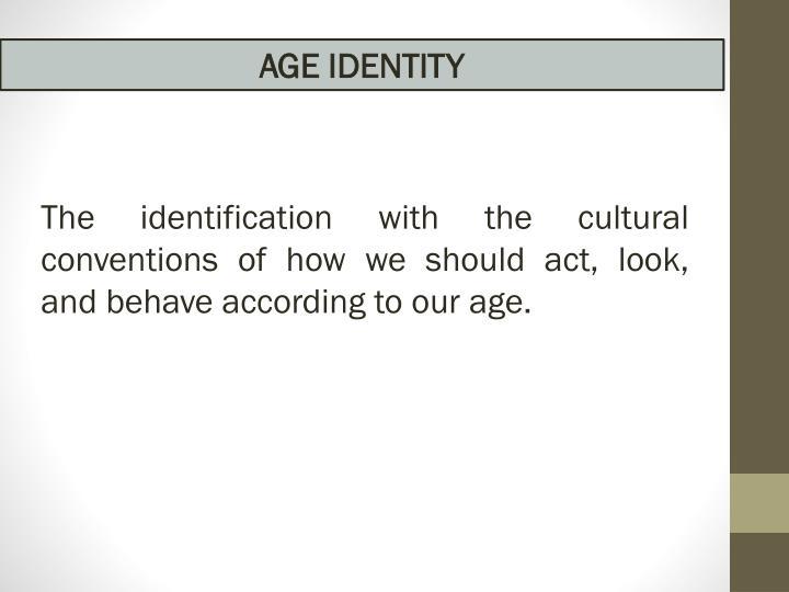 AGE IDENTITY