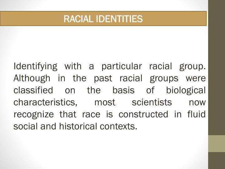 RACIAL IDENTITIES