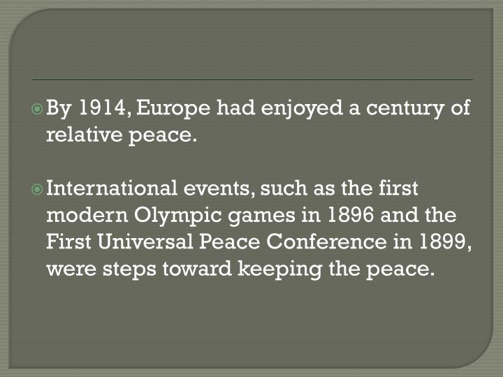 By 1914, Europe had enjoyed a century of relative peace.