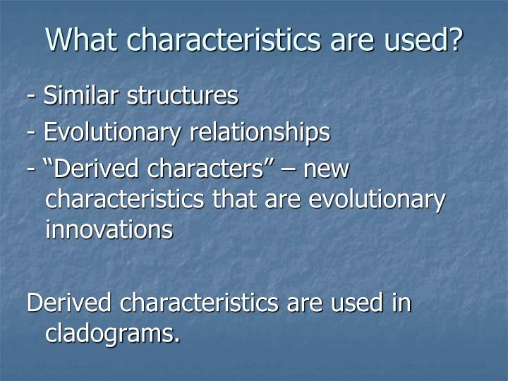 What characteristics are used?