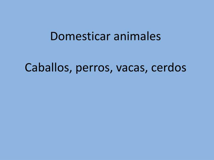 Domesticar animales