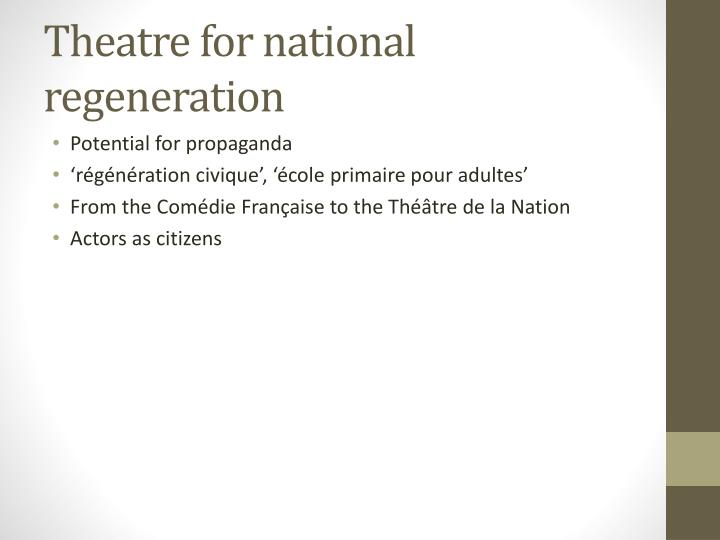 Theatre for national regeneration