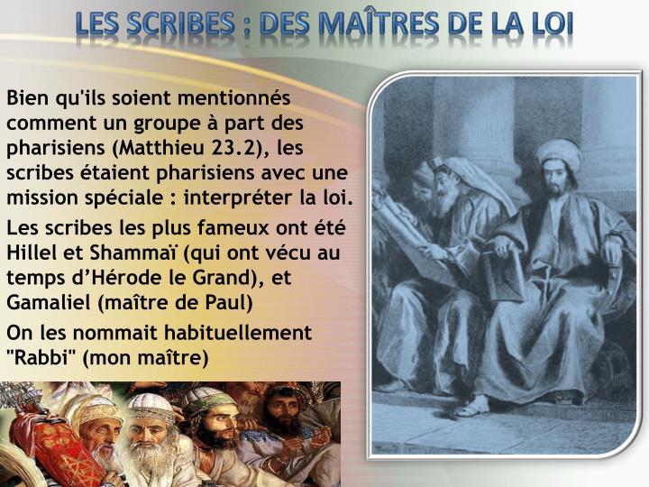 LES SCRIBES: DES MAÎTRES DE LA LOI