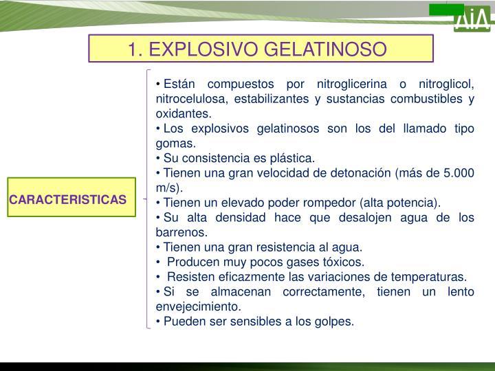 1. EXPLOSIVO GELATINOSO