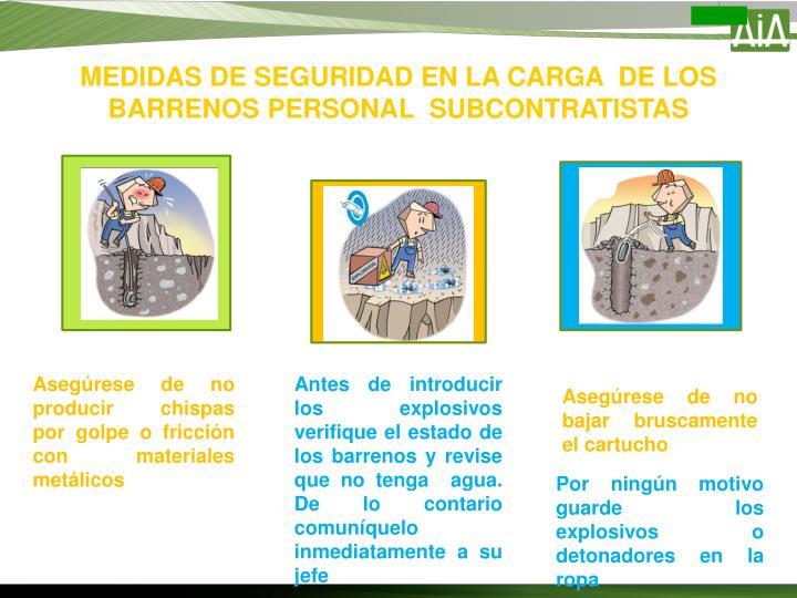 MEDIDAS DE SEGURIDAD EN LA CARGA  DE LOS   BARRENOS PERSONAL  SUBCONTRATISTAS