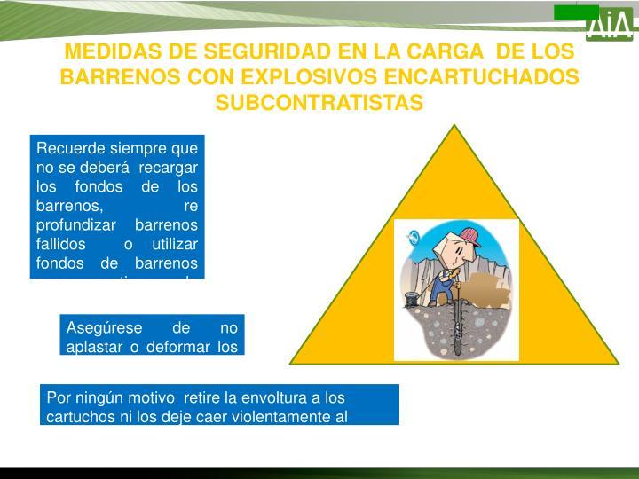 MEDIDAS DE SEGURIDAD EN LA CARGA  DE LOS   BARRENOS CON EXPLOSIVOS ENCARTUCHADOS SUBCONTRATISTAS