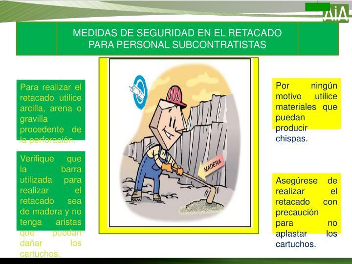 MEDIDAS DE SEGURIDAD EN EL RETACADO PARA PERSONAL SUBCONTRATISTAS