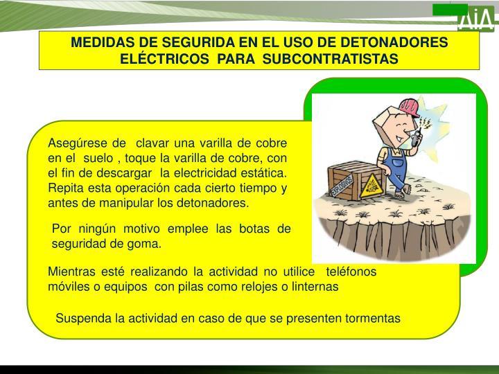 MEDIDAS DE SEGURIDA EN EL USO DE DETONADORES ELÉCTRICOS  PARA  SUBCONTRATISTAS