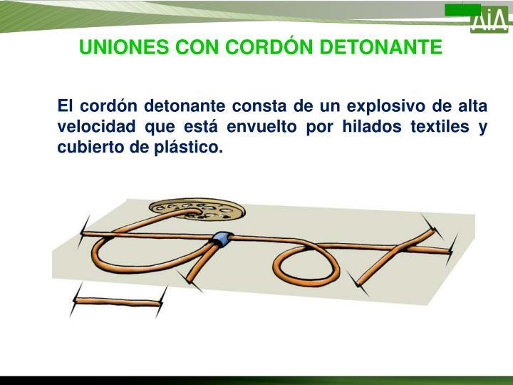 UNIONES CON CORDÓN DETONANTE
