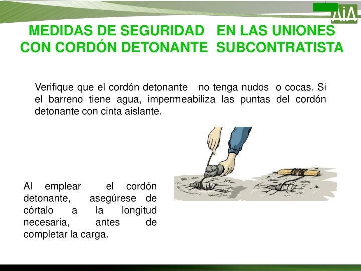 MEDIDAS DE SEGURIDAD   EN LAS UNIONES CON CORDÓN DETONANTE  SUBCONTRATISTA