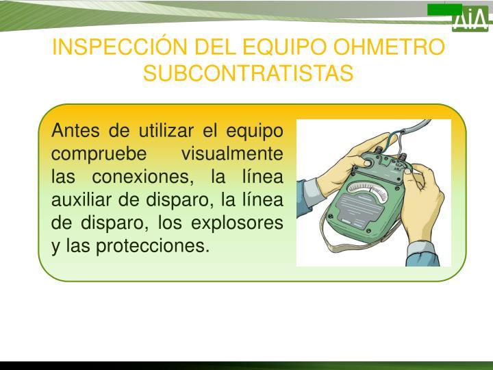 INSPECCIÓN DEL EQUIPO OHMETRO SUBCONTRATISTAS