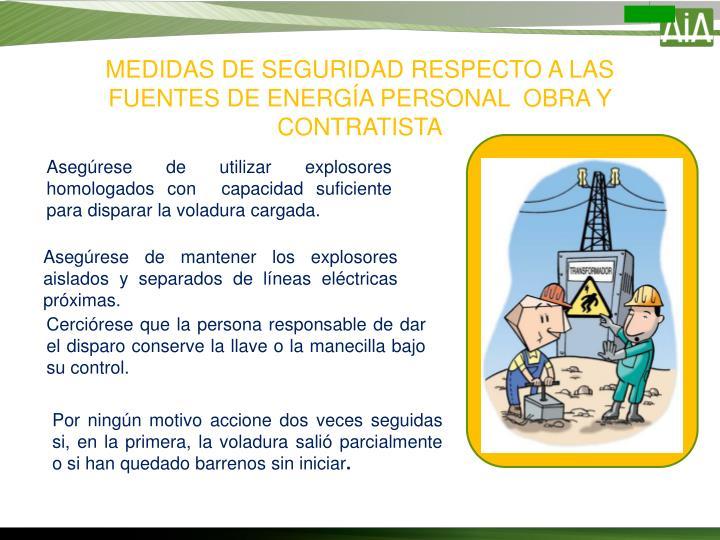 MEDIDAS DE SEGURIDAD RESPECTO A LAS FUENTES DE ENERGÍA PERSONAL  OBRA Y CONTRATISTA