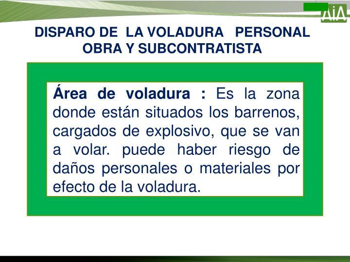 DISPARO DE  LA VOLADURA   PERSONAL OBRA Y SUBCONTRATISTA