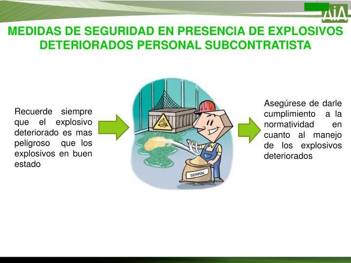 MEDIDAS DE SEGURIDAD EN PRESENCIA DE EXPLOSIVOS DETERIORADOS PERSONAL SUBCONTRATISTA