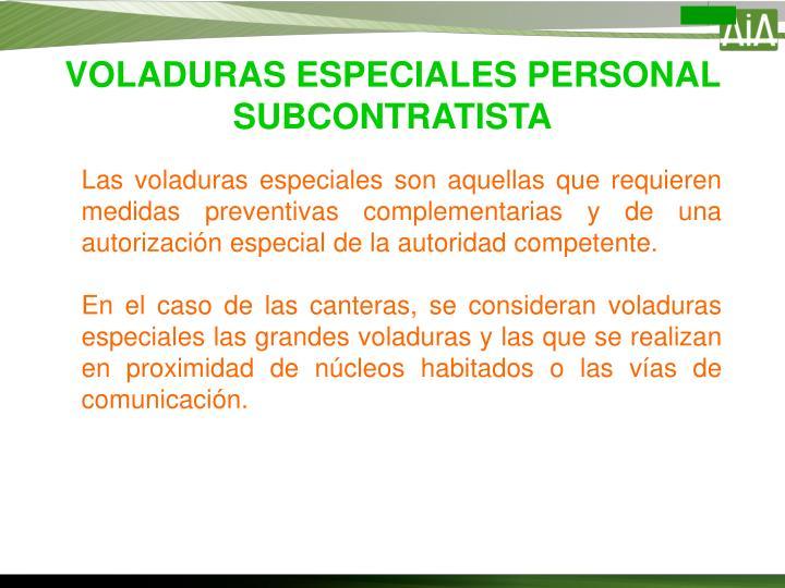 VOLADURAS ESPECIALES PERSONAL SUBCONTRATISTA