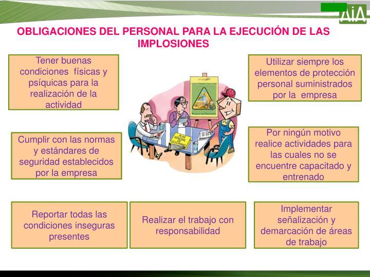 OBLIGACIONES DEL PERSONAL PARA LA EJECUCIÓN DE LAS IMPLOSIONES