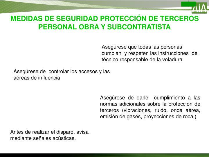 MEDIDAS DE SEGURIDAD PROTECCIÓN DE TERCEROS PERSONAL OBRA Y SUBCONTRATISTA
