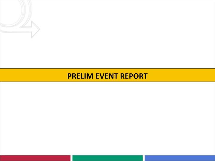Prelim event report