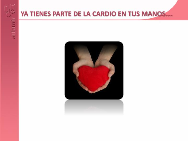 YA TIENES PARTE DE LA CARDIO EN TUS MANOS….