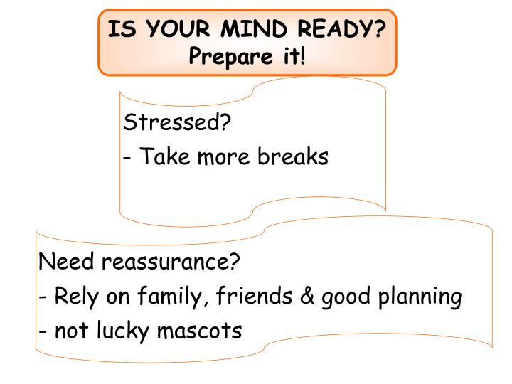 IS YOUR MIND READY? Prepare it!