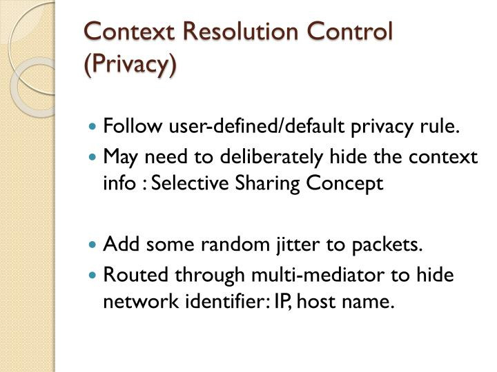 Context Resolution Control (Privacy)