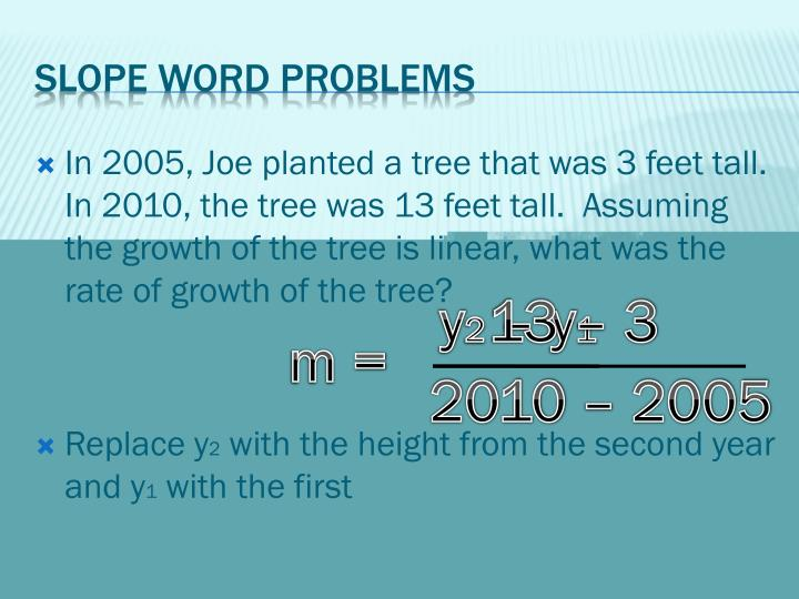 In 2005, Joe planted a tree that was 3 feet tall.  In 2010, the tree was 13 feet tall.  Assuming the growth of the tree is linear, what was the rate of growth of the tree?