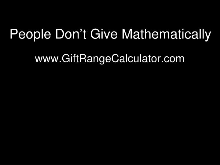 People Don't Give Mathematically
