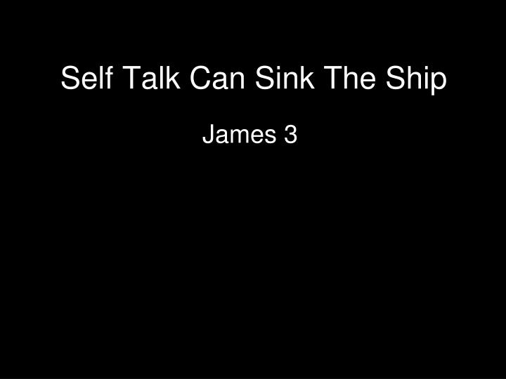 Self Talk Can Sink The Ship