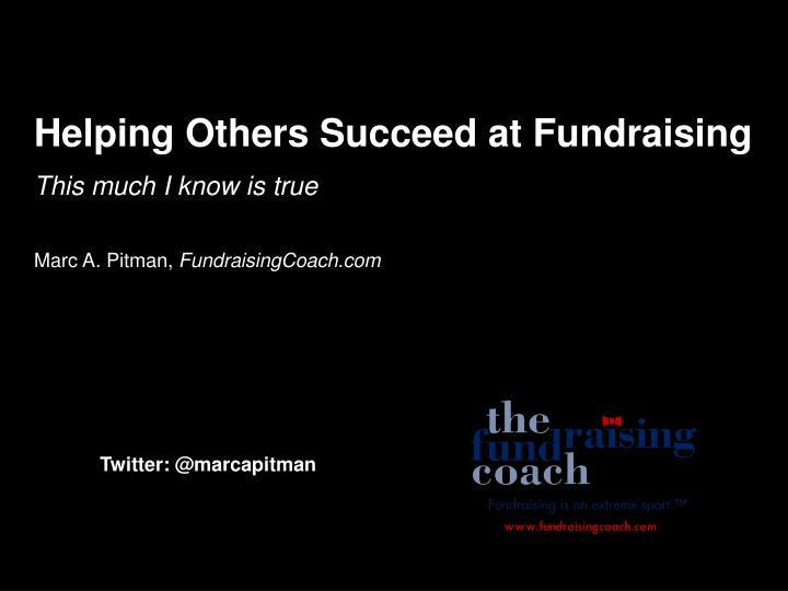 Helping Others Succeed at Fundraising