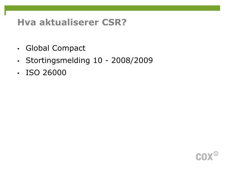 Hva aktualiserer CSR?
