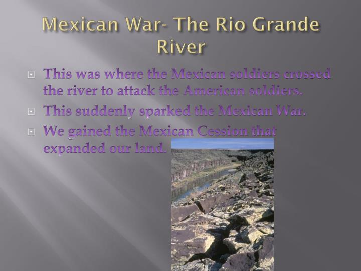 Mexican War- The Rio Grande River