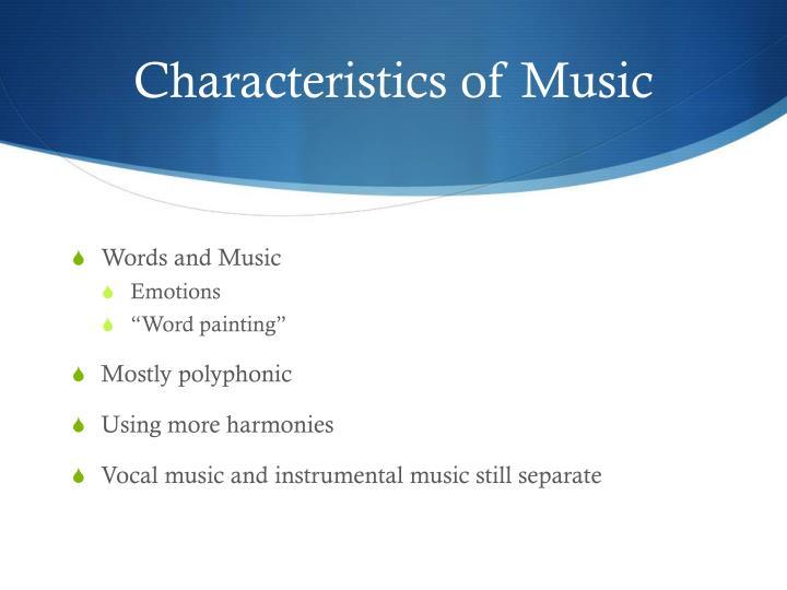Characteristics of Music