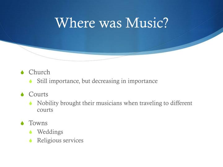 Where was music