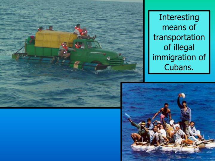 Interesting means of transportation of illegal immigration of Cubans.