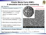 kinetic monte carlo kmc a simulation tool to study coarsening