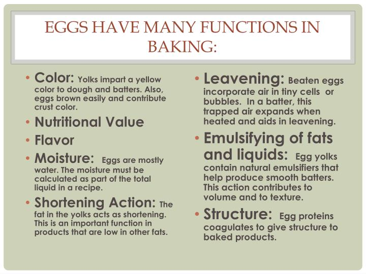 Eggs have many functions in baking: