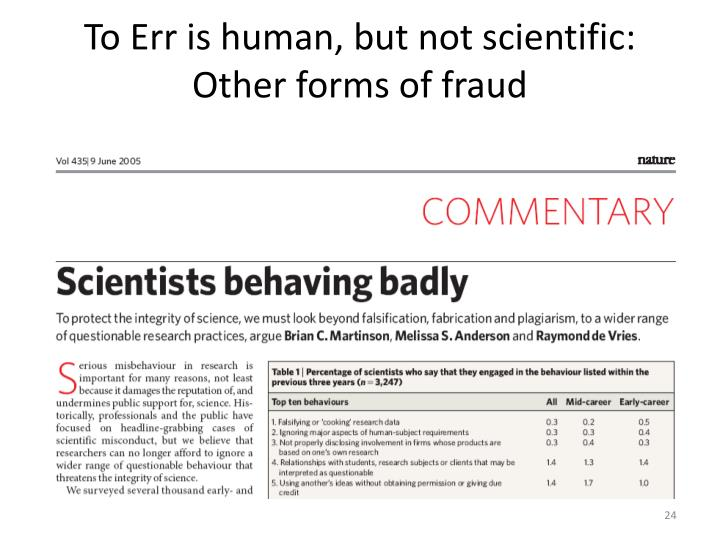To Err is human, but not scientific:
