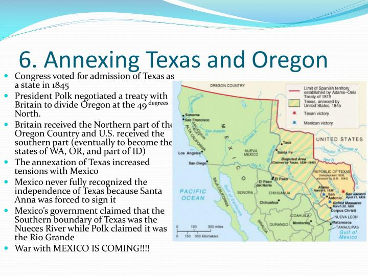 6. Annexing Texas and Oregon