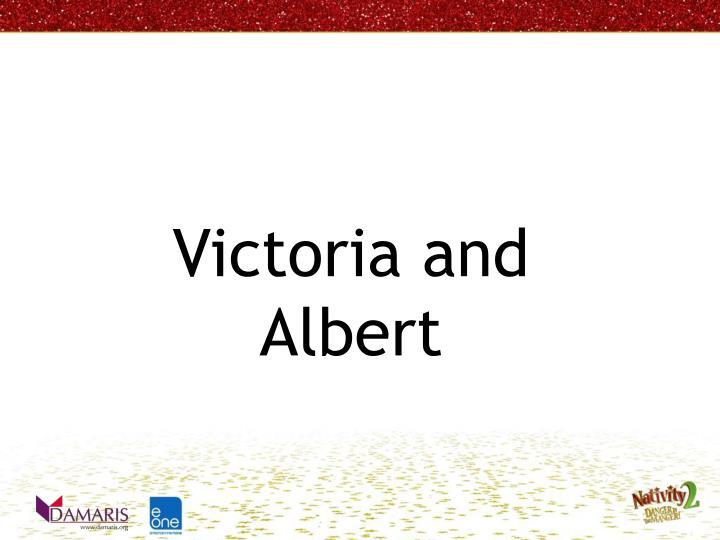 Victoria and