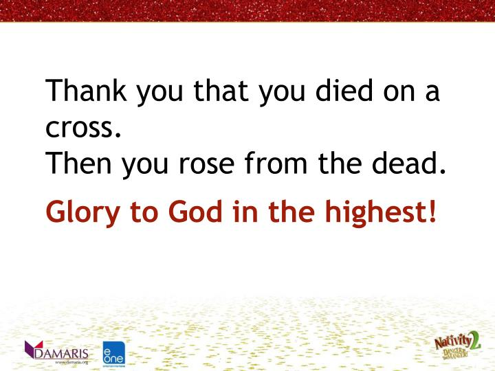 Thank you that you died on a cross.
