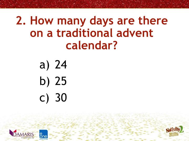 2. How many days are there on a traditional advent calendar?