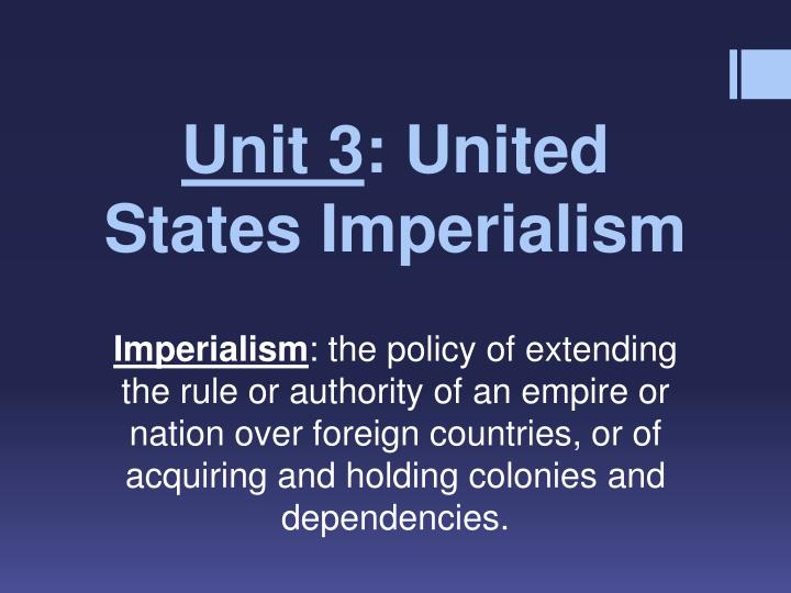 Unit 3 united states imperialism