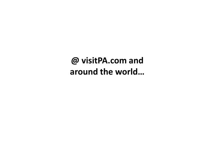 @ visitPA.com and