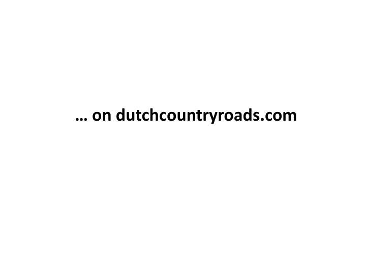 … on dutchcountryroads.com