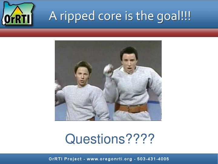 A ripped core is the goal!!!