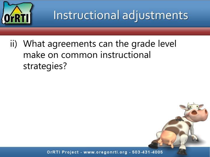 Instructional adjustments