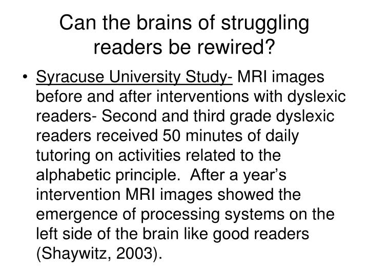 Can the brains of struggling readers be rewired?