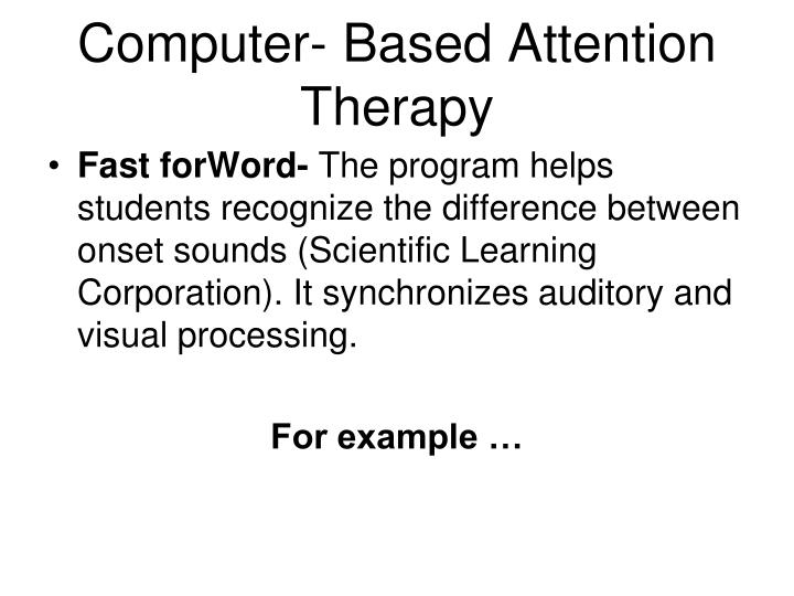 Computer- Based Attention Therapy