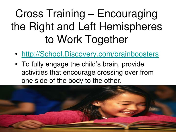 Cross Training – Encouraging the Right and Left Hemispheres to Work Together