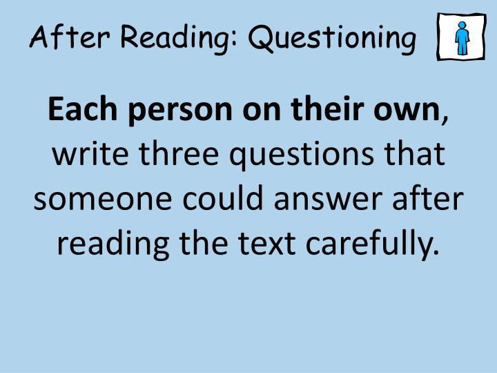 After Reading: Questioning